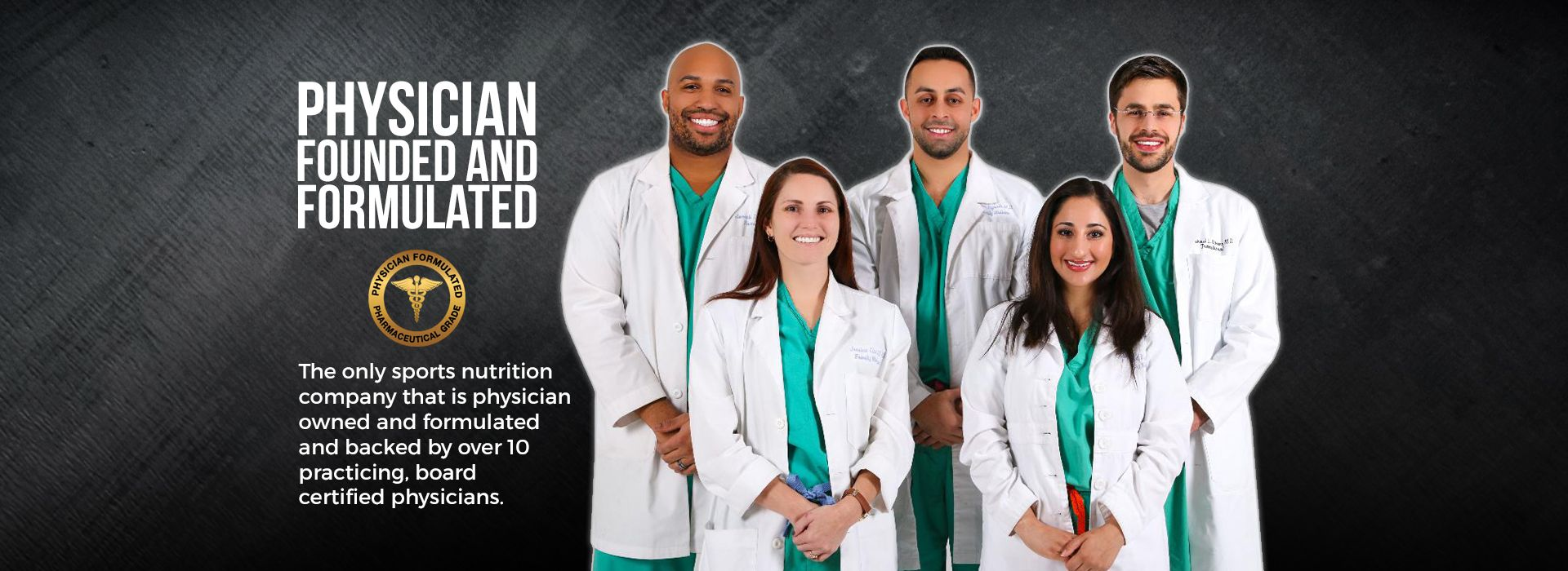 Physician Founded And Formulated